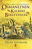 Eyüp Sultan'in Manevi Ikliminde Osmanli'nin Kalbini Bekleyenler