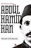 II. Abdülhamid Han - Bir Dehanin Izleri