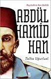 Payitahtin Son Sahibi II. Abdulhamid Han
