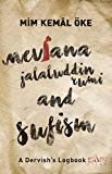 Mevlana Jalaluddin Rumi and Sufism - A Dervish's Logbook