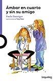 Ámbar en cuarto y sin su amigo / Amber Brown Goes to Fourth Grade (Spanish Edition) (Serie M...