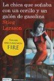 La chica que sonaba con un cerillo y un galon de gasolina: The Girl Who Played with Fire (Sp...
