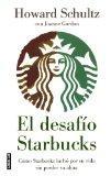 El desafio Starbucks: Como Starbucks lucho por su vida sin perder su alma (Onward: How Starb...