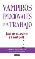 Vampiros emocionales en el trabajo (Spanish Edition)