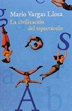 La civilización del espectáculo (Spanish Edition)