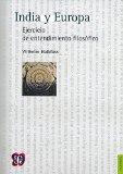 India y Europa. Ejercicio de entendimiento filosfico (Filosofia) (Spanish Edition)