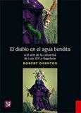 El diablo en el agua bendita o el arte de la calumnia de Luis XIV a Napoleón (Spanish Edition)