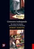 Censores trabajando. De cómo los Estados dieron forma a la literatura (Spanish Edition)