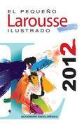 Pequeno Larousse Ilustrado 2012 : The Little Illustrated Larousse 2012