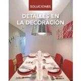 Detalles en la Decoracin / Details in the Dcor (Soluciones) (Spanish Edition)