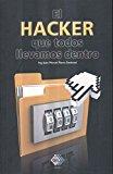 HACKER QUE TODOS LLEVAMOS DENTRO, EL
