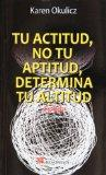 Tu actitud, no tu aptitud determina tu altitud (Spanish Edition)