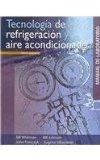 Tecnologia de refrigeracion y aire acondicionado / Refrigeration & Air Conditioning Technolo...
