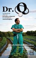 Dr. Q : La Historia de Como un Jornalero Migrante Se Convirtio en Neurocirujano