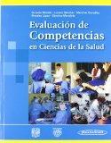 Evaluacion De Competencias En Ciencias De La Salud / Evaluation of competencies in health sc...