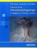 Practica de la otorrinolaringologia y cirugia de cabeza y cuello / Practice of otolaryngolog...