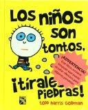 Los ninos son tontos, tirales piedras! (Spanish Edition)