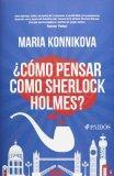 Como pensar como Sherlock Holmes? (Spanish Edition)