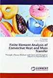 Finite Element Analysis of Convective Heat and Mass Transfer: Through a Porous Medium with S...