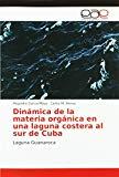 Dinámica de la materia orgánica en una laguna costera al sur de Cuba: Laguna Guanaroca