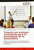 Tutorial con enfoque multimedia para el aprendizaje de la matemática: Influencia del tutoria...