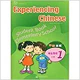 Experiencing Chinese for Elementary School vol.1A - Student Book (English and Chinese Edition)