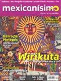 Revista mexicanísimo. Abrazo a una pasión. Número 79. Wirkuta: Lugar donde nace el Sol.