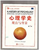 A History of Psychology : Ideas and Context / a History of Psychology : Ideas and Context = ...
