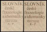 SLOVNK esk frazeologie a idiomatiky: Vrazy slovesn (Glossary Czech Phraseology and Idiomatic...