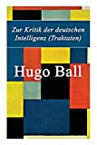 Zur Kritik der deutschen Intelligenz (Traktaten) (German Edition)