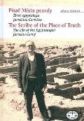 Scribner in the Place of Truth : The Biography of Egyptologist Jaroslav Cerny