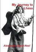 My Journey to Lhasa: The Personal Story of the Only White Woman Who Succeeded in Entering th...