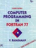 Computer Programming in FORTRAN 77: With an Introduction to FORTRAN 90