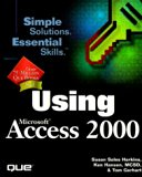 Using Microsoft Access 2000 (Using ... (Que))