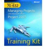 MCTS Self-Paced Training Kit (Exam 70-632): Managing Projects with Microsoft Office Project ...