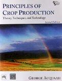 Principles of Crop Production: Theory, Techniques, and Technology