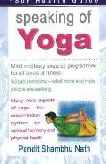 Speaking of Yoga: A Practical Guide to Better Living