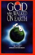 God Who Walked on Earth The Life and Times of Shirdi Sai Baba