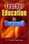 Teacher Education in Turmoil: Quest for a Solution