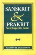 Sanskrit and Prakrit: Sociolinguistic Issues