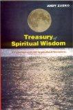 Treasury of Spiritual Wisdom: A Collection of 10, 000 Powerful Quotations for Transforming Y...