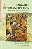 Engaged Emancipation: Mind, Morals, and Make-Believe in the Moksopaya (Yogavasistha)