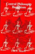Central Philosophy of Buddhism A Study of Madhyamika System