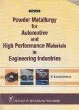 Powder Metallurgy of Automotive and High Performance Materials in Engineering Industries