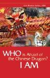 Who is Afraid of the Chinese Dragon? I am