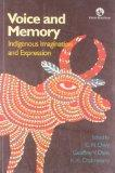 Voice and Memory: Indigenous Imagination and Expression