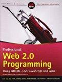 Professional Web 2.0 Programming: Using XHTML, CSS, Javascript and AJAX