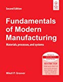 Fundamentals Of Modern Manufacturing: Materials Processes, And Systems, 2Nd Ed