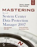 MASTERING MICROSOFT SYSTEM CENTER DATA PROTECTION MANAGER 2007