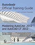 Mastering AutoCAD 2012 and AutoCAD LT 2012: Autodesk Official Training Guide